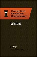Ephesians: Evangelical Exegetical Commentary
