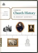 A Survey of Church History: Part 5 DVD