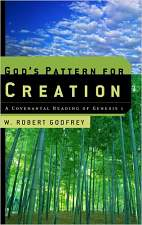God's Pattern for Creation: A Covenantal Reading of Genesis 1