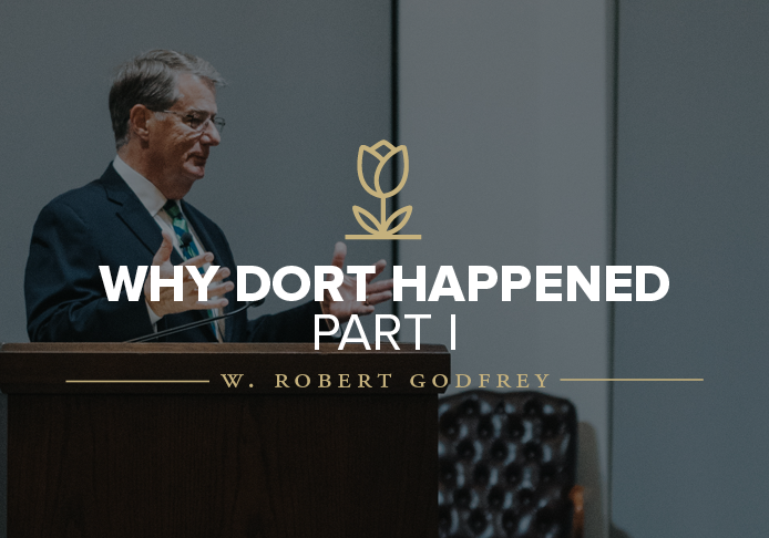 Why Dort Happened lecture by Dr. W. Robert Godfrey