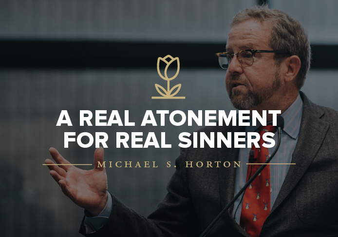 A Real Atonement for Real Sinners lecture by Dr. Michael S. Horton
